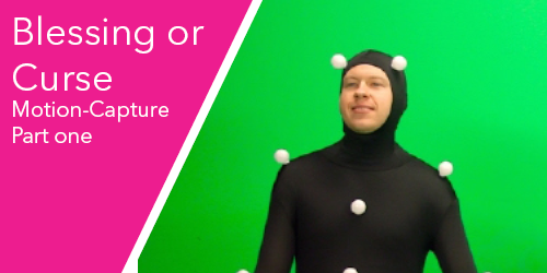 Blessing or curse, Motion Capture: Part one